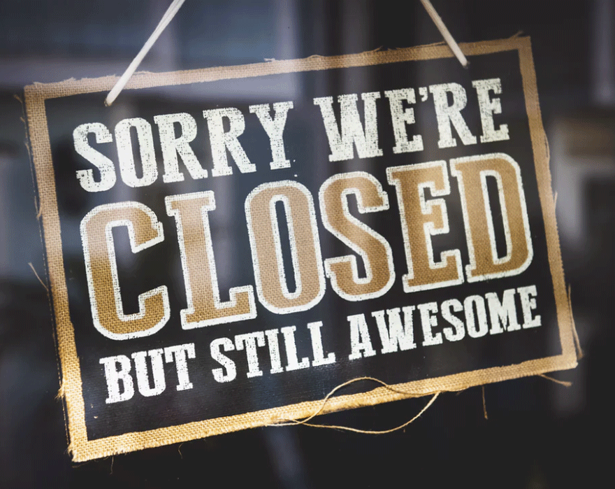 Sorry We're Closed - but still awesome!